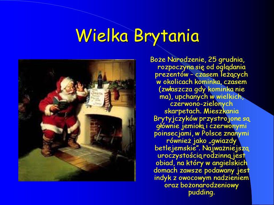 Wielka Brytania Boże Narodzenie, 25 grudnia, rozpoczyna się od oglądania prezentów – czasem leżących w okolicach kominka, czasem (zwłaszcza gdy kominka nie ma), upchanych w wielkich, czerwono-zielonych skarpetach.