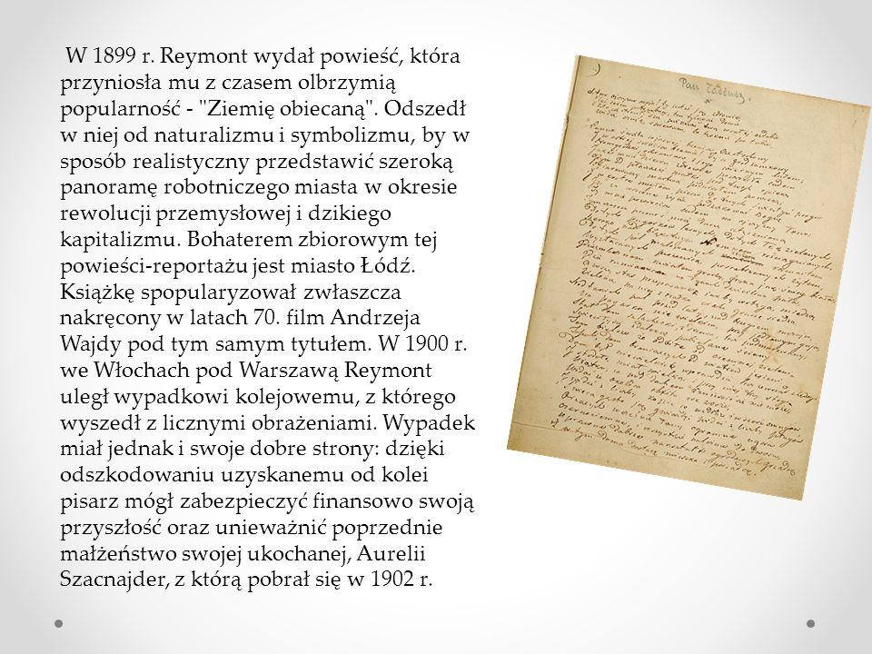 W 1899 r. Reymont wydał powieść, która przyniosła mu z czasem olbrzymią popularność -