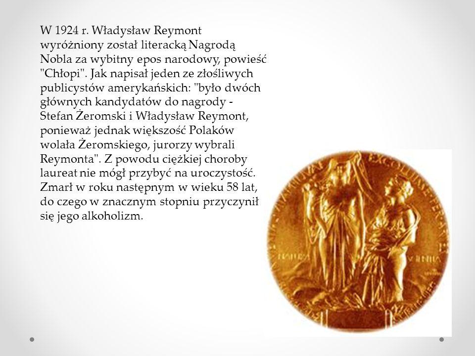 W 1924 r. Władysław Reymont wyróżniony został literacką Nagrodą Nobla za wybitny epos narodowy, powieść