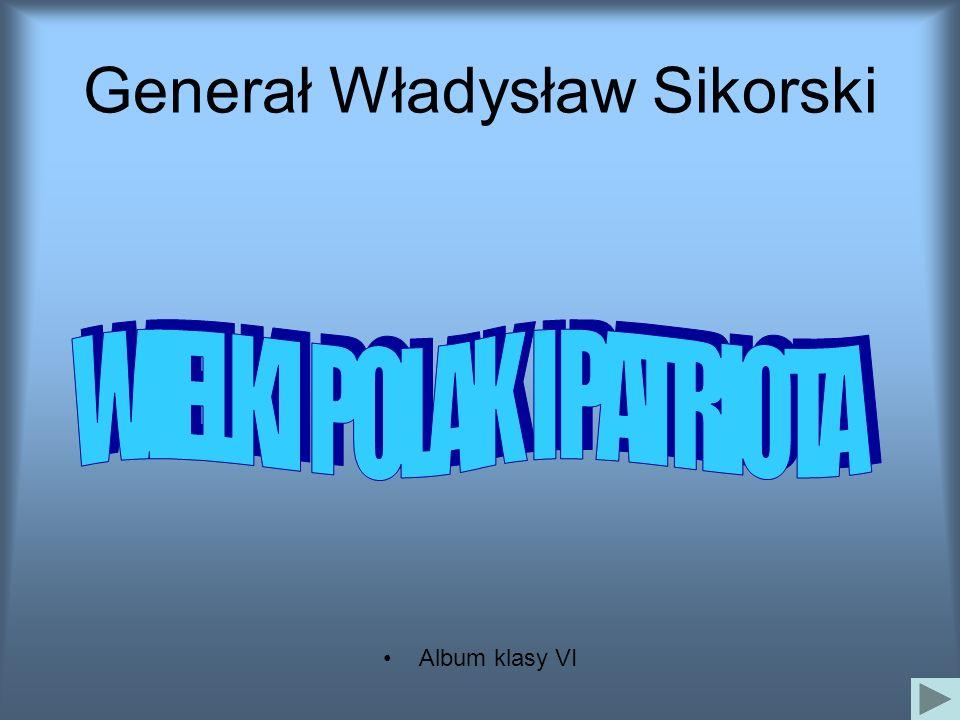 Generał Władysław Sikorski Album klasy VI