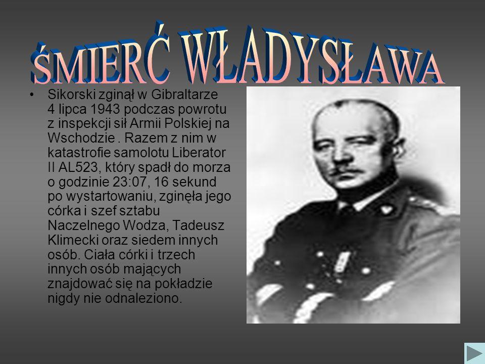 Sikorski zginął w Gibraltarze 4 lipca 1943 podczas powrotu z inspekcji sił Armii Polskiej na Wschodzie. Razem z nim w katastrofie samolotu Liberator I