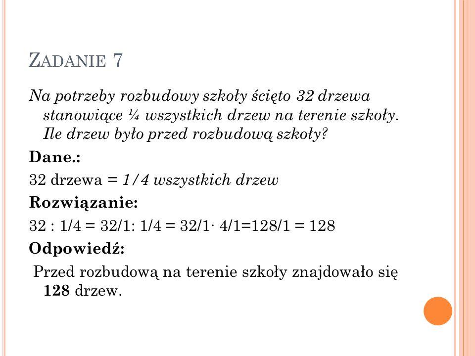 Z ADANIE 8 W szkole podstawowej i gimnazjum 382 uczniów korzysta ze stołówki.