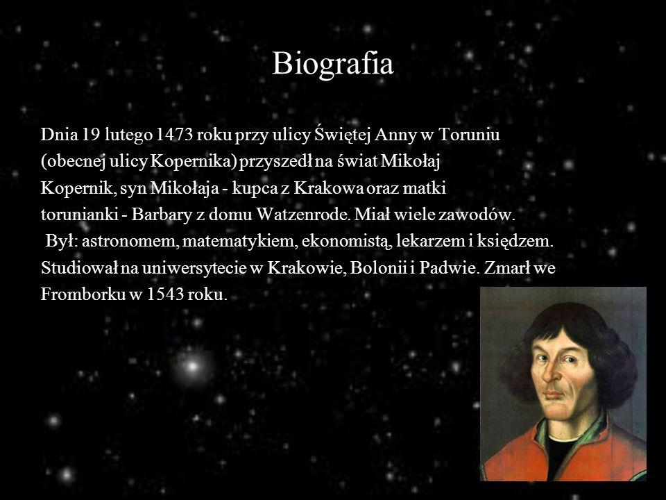 Biografia Dnia 19 lutego 1473 roku przy ulicy Świętej Anny w Toruniu (obecnej ulicy Kopernika) przyszedł na świat Mikołaj Kopernik, syn Mikołaja - kup