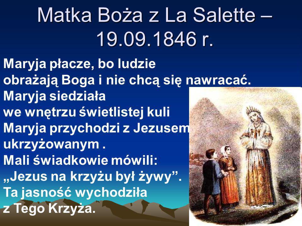 Matka Boża z La Salette – 19.09.1846 r. Maryja płacze, bo ludzie obrażają Boga i nie chcą się nawracać. Maryja siedziała we wnętrzu świetlistej kuli M