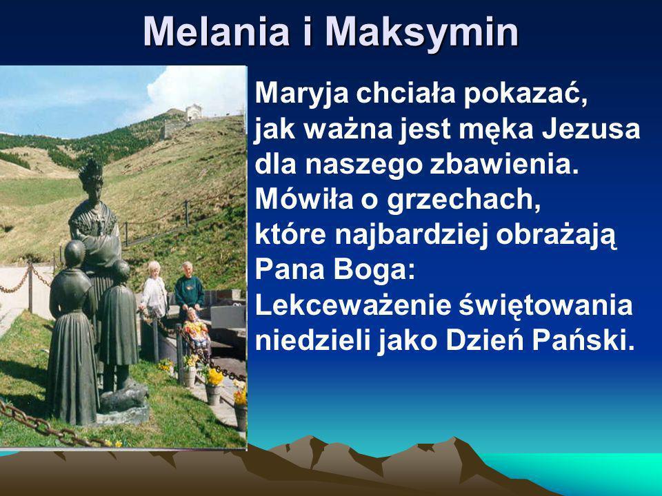 Melania i Maksymin Maryja chciała pokazać, jak ważna jest męka Jezusa dla naszego zbawienia. Mówiła o grzechach, które najbardziej obrażają Pana Boga: