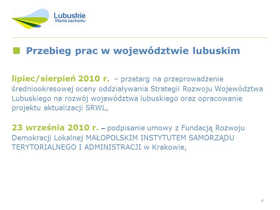 4 Przebieg prac w województwie lubuskim lipiec/sierpień 2010 r. – przetarg na przeprowadzenie średniookresowej oceny oddziaływania Strategii Rozwoju W