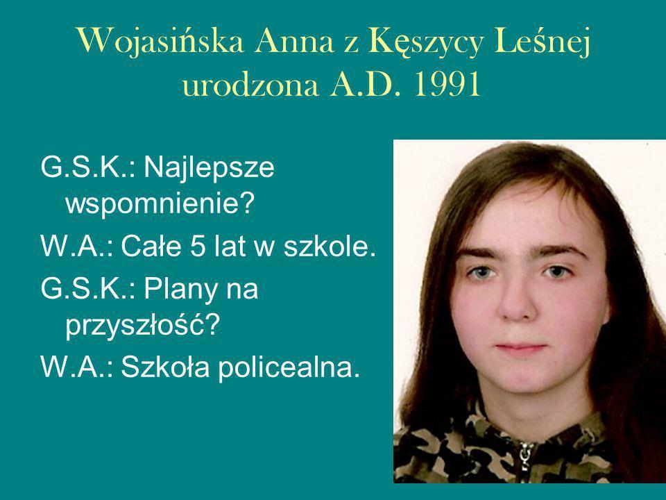 Wojasi ń ska Anna z K ę szycy Le ś nej urodzona A.D.