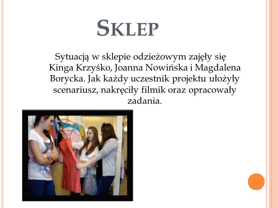 S KLEP Sytuacją w sklepie odzieżowym zajęły się Kinga Krzyśko, Joanna Nowińska i Magdalena Borycka.