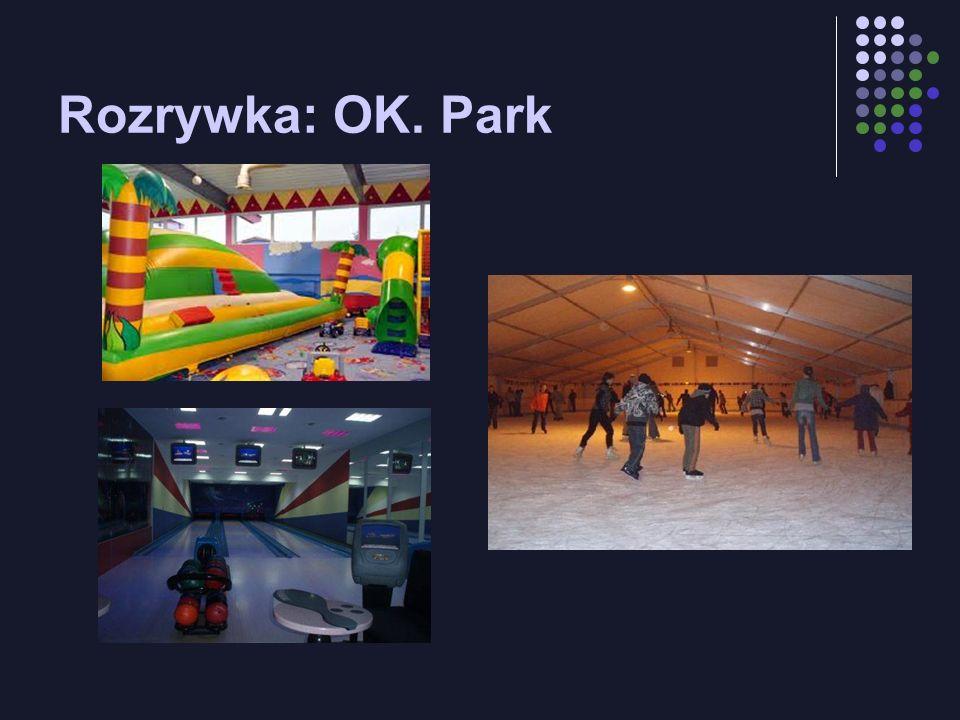 Rozrywka: OK. Park