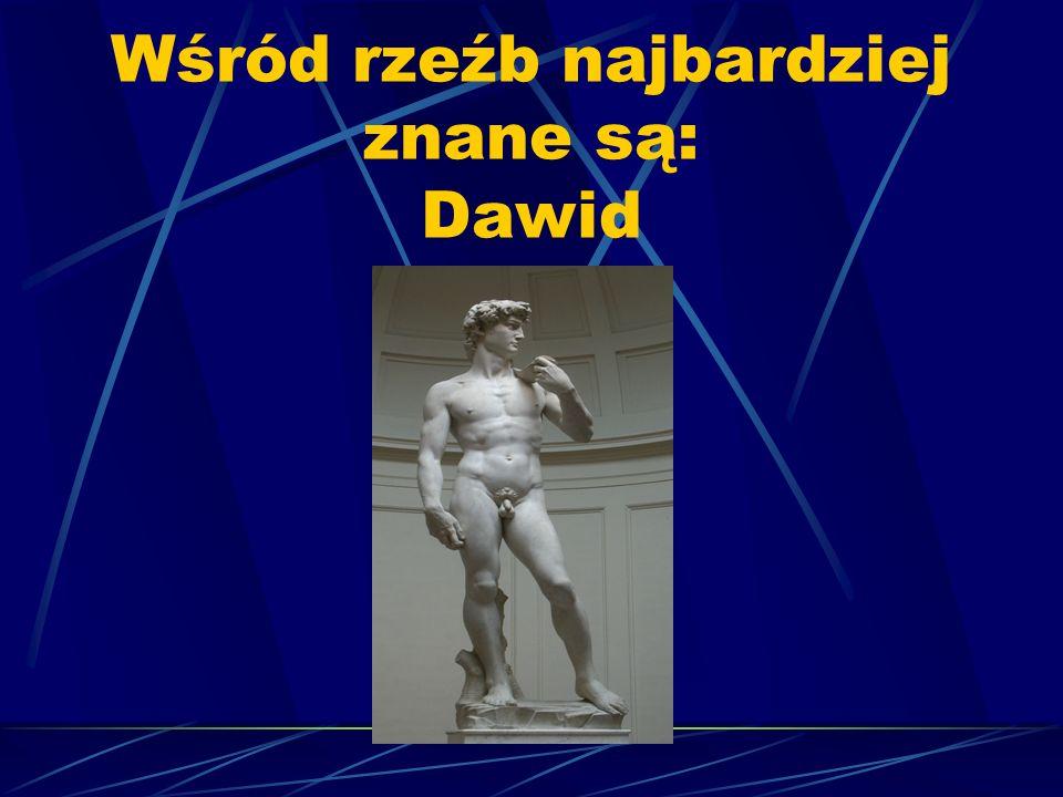 Wśród rzeźb najbardziej znane są: Dawid