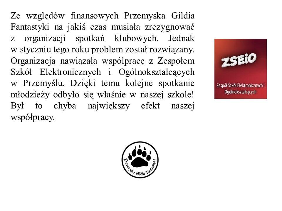 Ze względów finansowych Przemyska Gildia Fantastyki na jakiś czas musiała zrezygnować z organizacji spotkań klubowych.