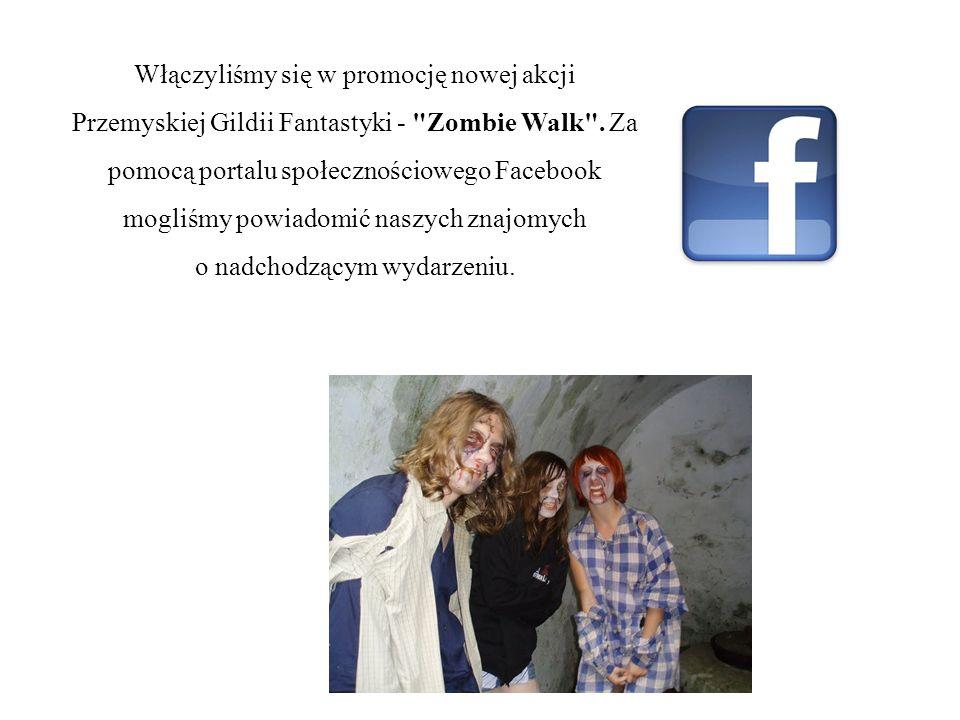 Włączyliśmy się w promocję nowej akcji Przemyskiej Gildii Fantastyki - Zombie Walk .