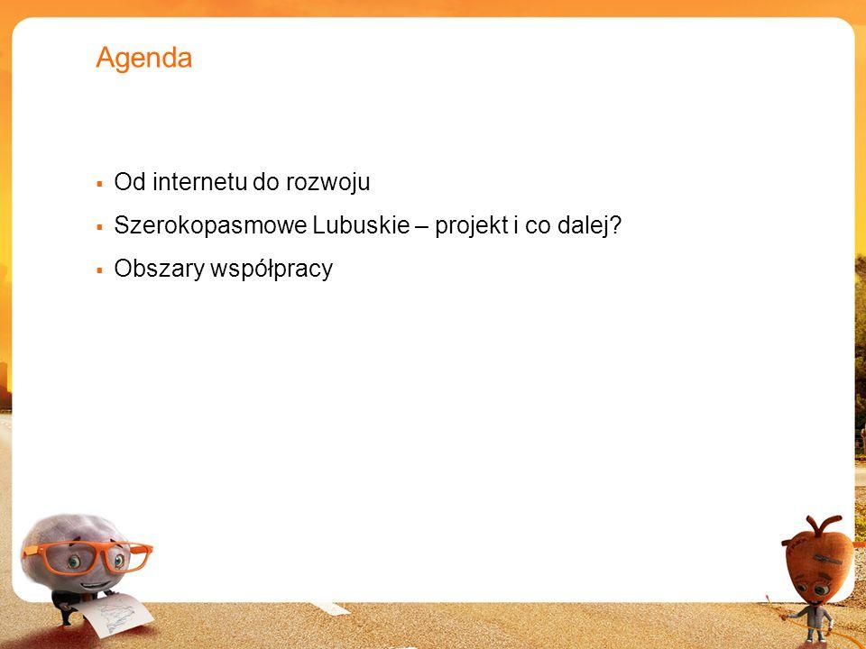 3 Agenda Od internetu do rozwoju Szerokopasmowe Lubuskie – projekt i co dalej? Obszary współpracy