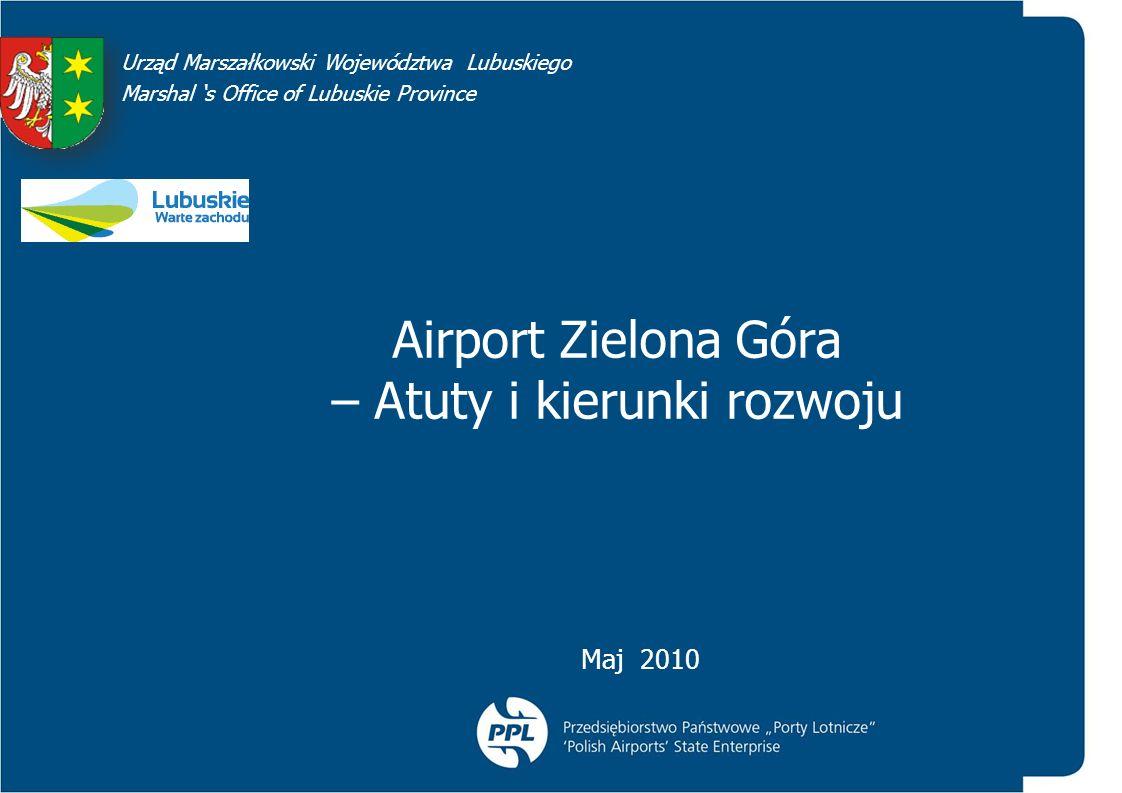 22 Airport Zielona Góra 1.Atuty i potencjał Portu Lotniczego Zielona Góra 2.Kierunki rozwoju Portu Lotniczego Zielona Góra Airport Zielona Góra – Port lotniczy w centrum Europy