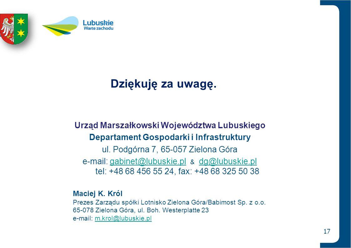 17 Urząd Marszałkowski Województwa Lubuskiego Departament Gospodarki i Infrastruktury ul. Podgórna 7, 65-057 Zielona Góra e-mail: gabinet@lubuskie.pl