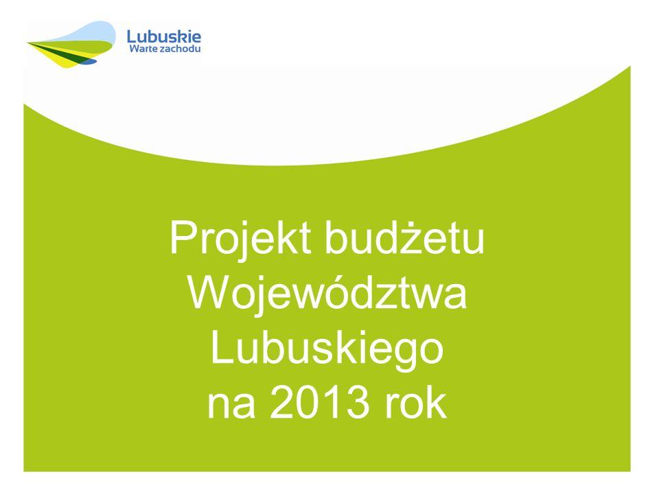 Projekt budżetu Województwa Lubuskiego na 2013 rok