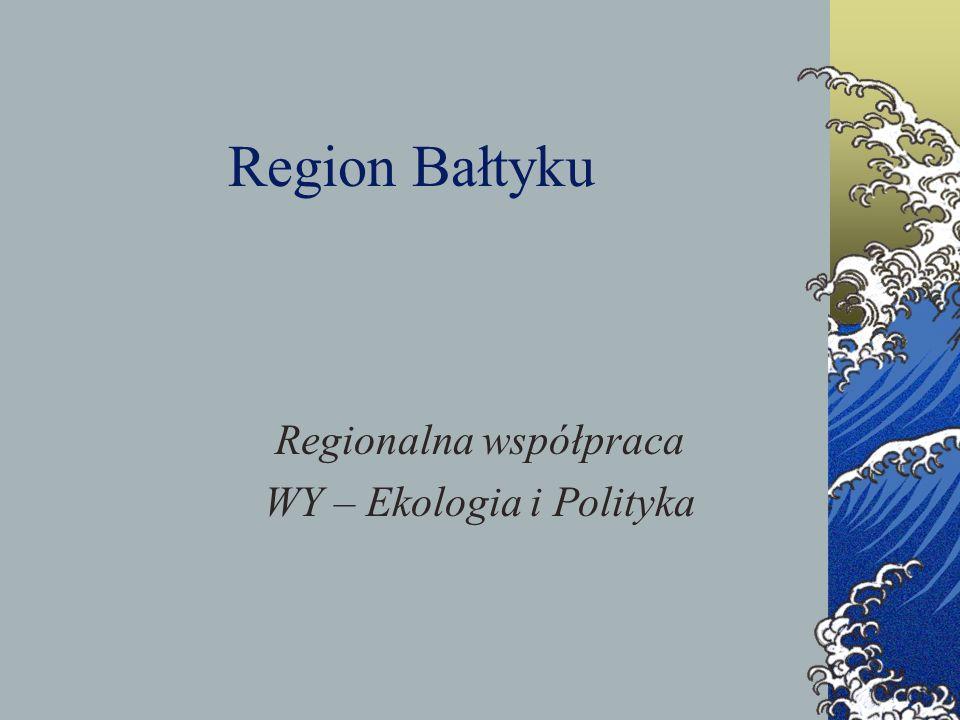 Region Bałtyku Regionalna współpraca WY – Ekologia i Polityka