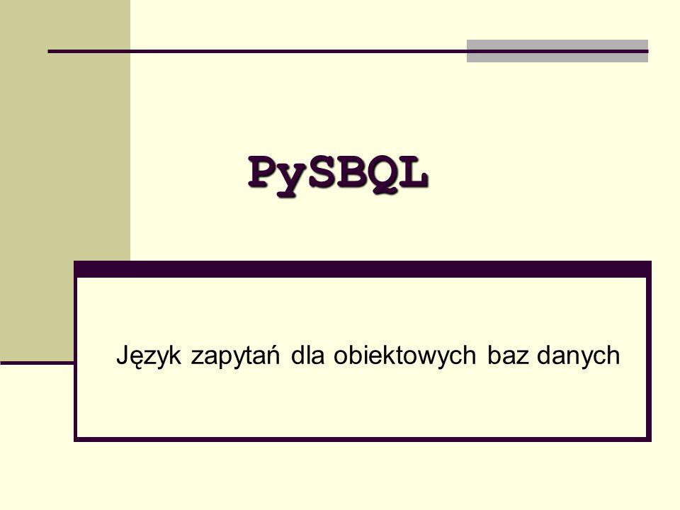 PySBQL Język zapytań dla obiektowych baz danych