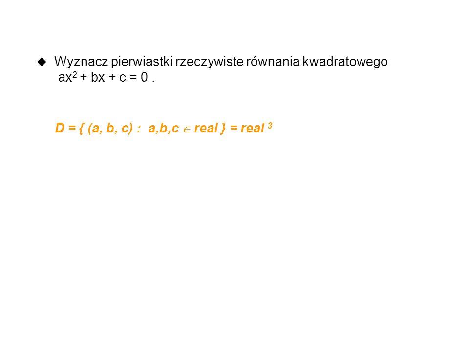 program pierwiastki; t(d) var a,b,c,delta, x1,x2 : real; begin read (a,b,c); 3 delta := b*b - 4*a*c; 5 if delta > 0 then 1 begin delta := sqrt(delta); 2 x1 := (-b + delta) / (2*a); 5 x2 := (-b - delta) / (2*a); 5 write (x1, x2) 2 end; if delta = 0 then 1 begin x1 := -b/(2*a); 4 write (x1); 1 end; if delta < 0 then write(Nie ma pierwiastków rzecz ) 1 lub 2 end.