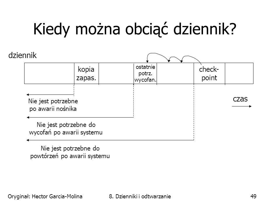 Oryginał: Hector Garcia-Molina8. Dzienniki i odtwarzanie49 Kiedy można obciąć dziennik.