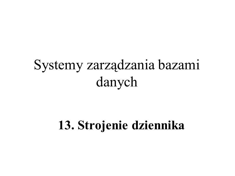 Systemy zarządzania bazami danych 13. Strojenie dziennika