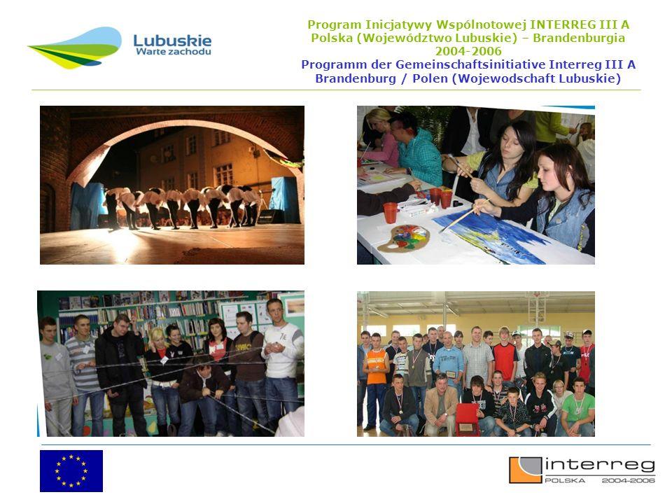 Program Inicjatywy Wspólnotowej INTERREG III A Polska (Województwo Lubuskie) – Brandenburgia 2004-2006 Programm der Gemeinschaftsinitiative Interreg III A Brandenburg / Polen (Wojewodschaft Lubuskie)