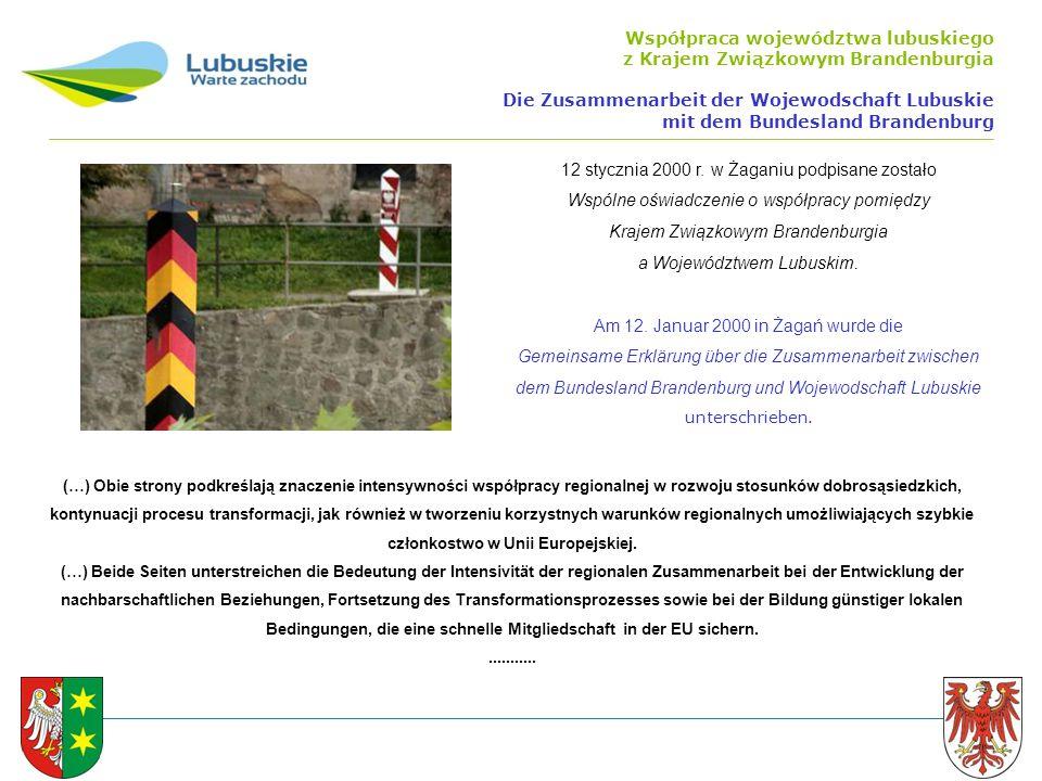 Współpraca województwa lubuskiego z Krajem Związkowym Brandenburgia Die Zusammenarbeit der Wojewodschaft Lubuskie mit dem Bundesland Brandenburg 12 stycznia 2000 r.