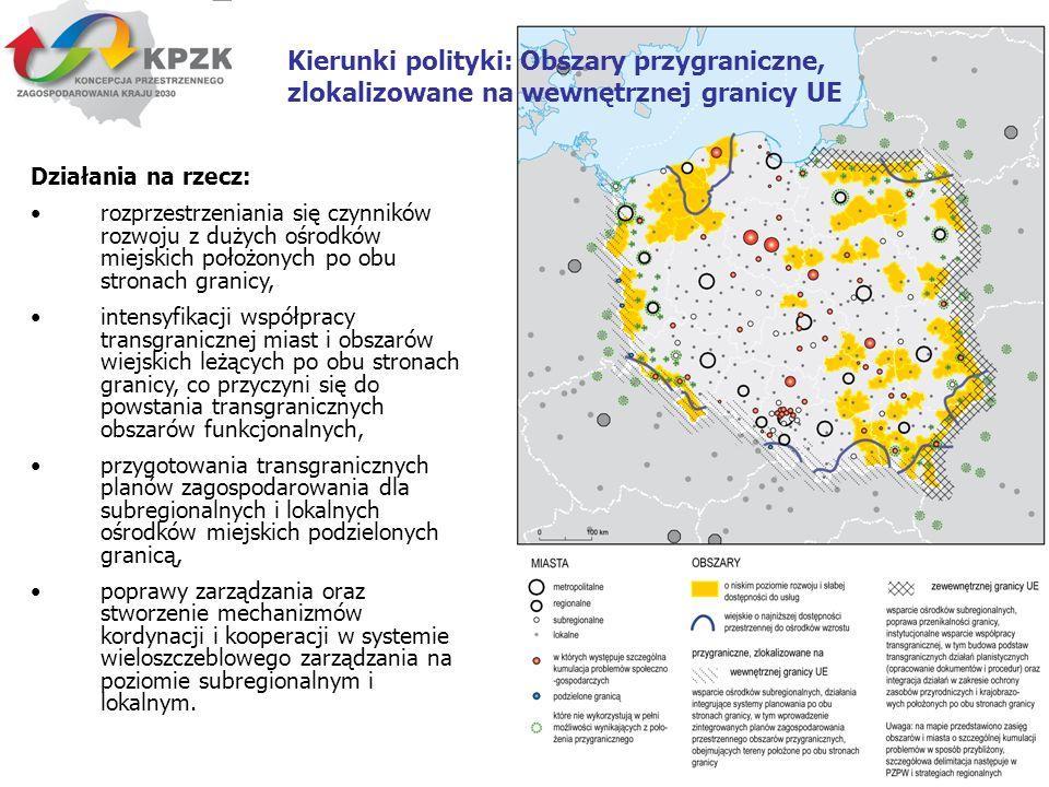 13 Kierunki polityki: Obszary przygraniczne, zlokalizowane na wewnętrznej granicy UE Działania na rzecz: rozprzestrzeniania się czynników rozwoju z du
