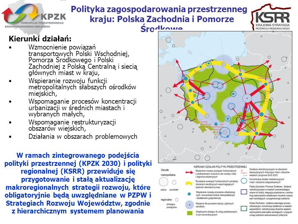 8 Polityka zagospodarowania przestrzennego kraju: Polska Zachodnia i Pomorze Środkowe Kierunki działań: Wzmocnienie powiązań transportowych Polski Wsc