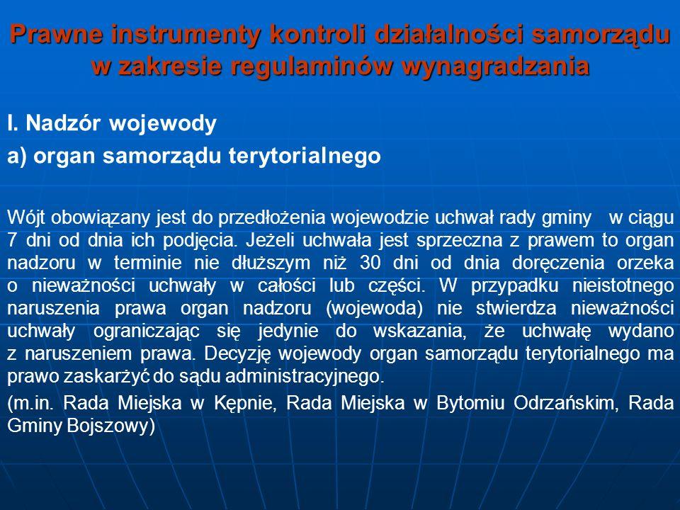 Prawne instrumenty kontroli działalności samorządu w zakresie regulaminów wynagradzania I. Nadzór wojewody a) organ samorządu terytorialnego Wójt obow