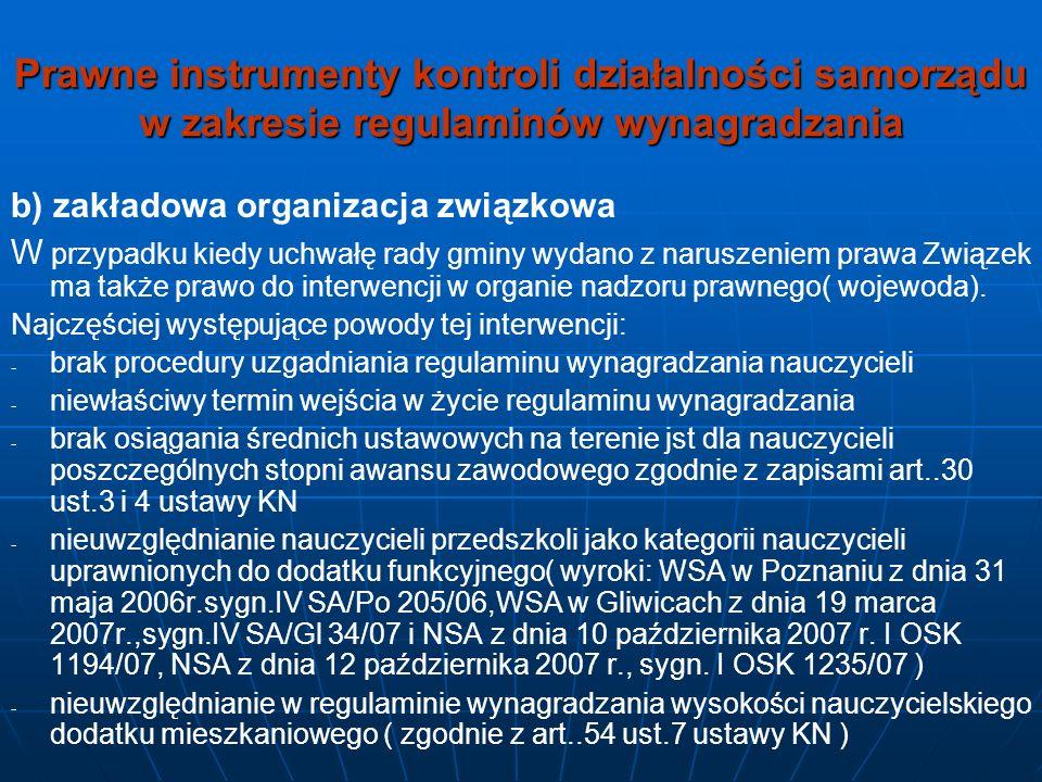 Prawne instrumenty kontroli działalności samorządu w zakresie regulaminów wynagradzania b) zakładowa organizacja związkowa W przypadku kiedy uchwałę r