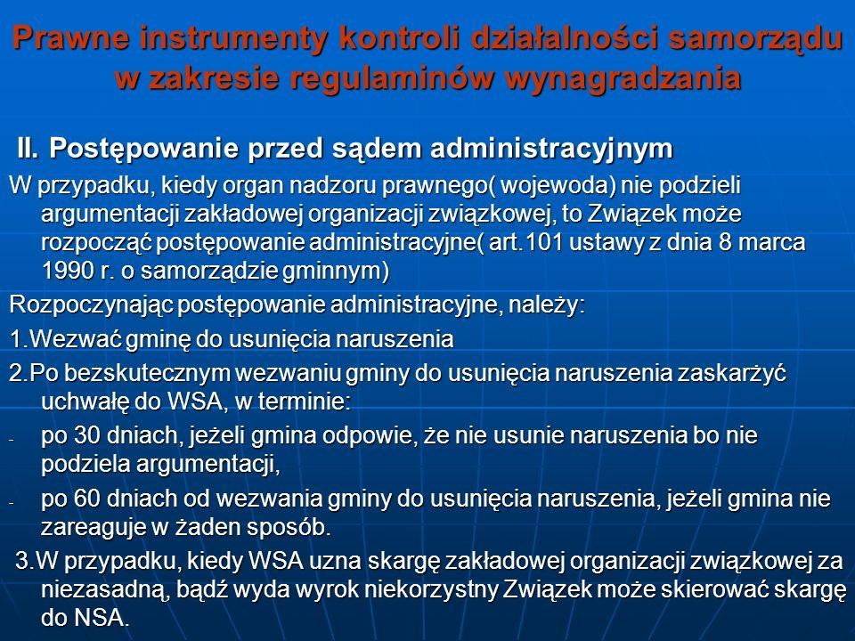 Prawne instrumenty kontroli działalności samorządu w zakresie regulaminów wynagradzania II. Postępowanie przed sądem administracyjnym II. Postępowanie