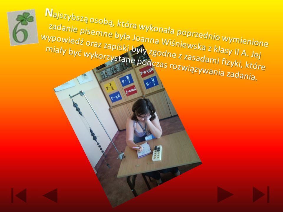 N agrodą dla Asi była ocena celująca z odpowiedzi z fizyki oraz oczywiście (jak za każdą szóstkę)- uścisk dłoni pana Bogdana Milera