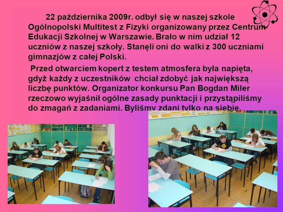 Multitest 2009 Fizyka Szkolny koordynator: Pan Bogdan Miler