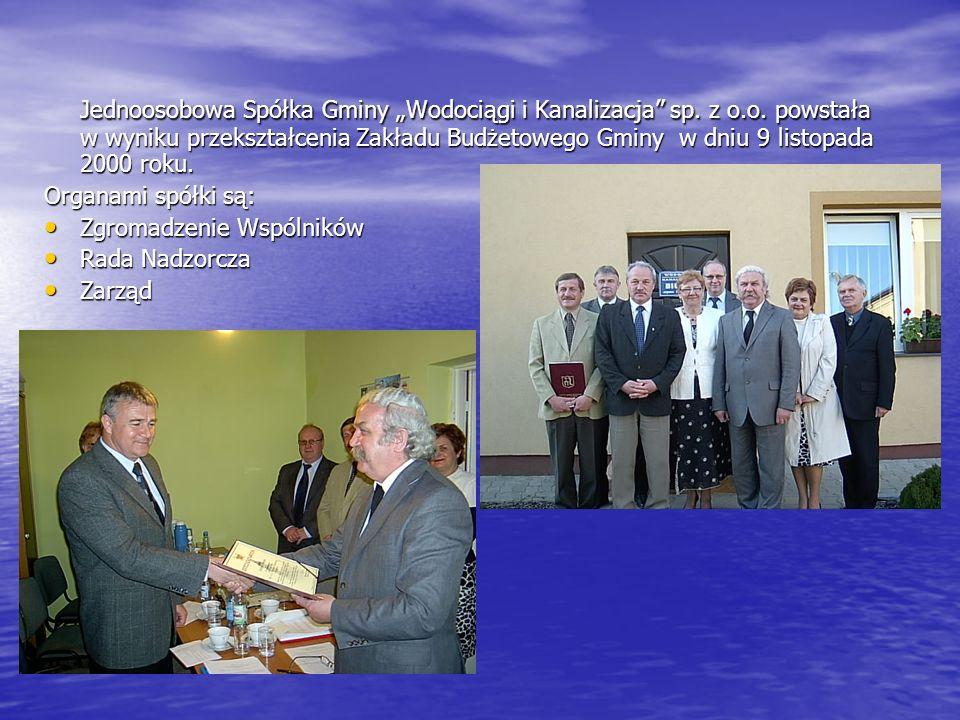 Jednoosobowa Spółka Gminy Wodociągi i Kanalizacja sp. z o.o. powstała w wyniku przekształcenia Zakładu Budżetowego Gminy w dniu 9 listopada 2000 roku.