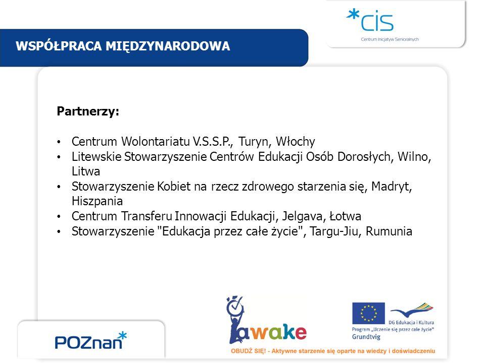 Partnerzy: Centrum Wolontariatu V.S.S.P., Turyn, Włochy Litewskie Stowarzyszenie Centrów Edukacji Osób Dorosłych, Wilno, Litwa Stowarzyszenie Kobiet n