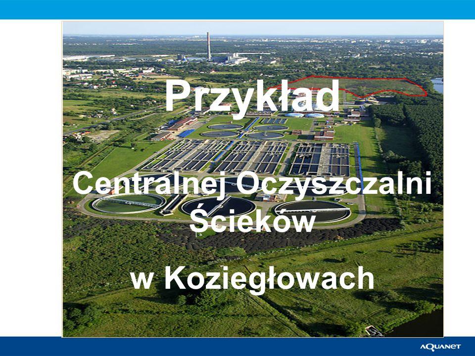 Przykład Centralnej Oczyszczalni Ścieków w Koziegłowach
