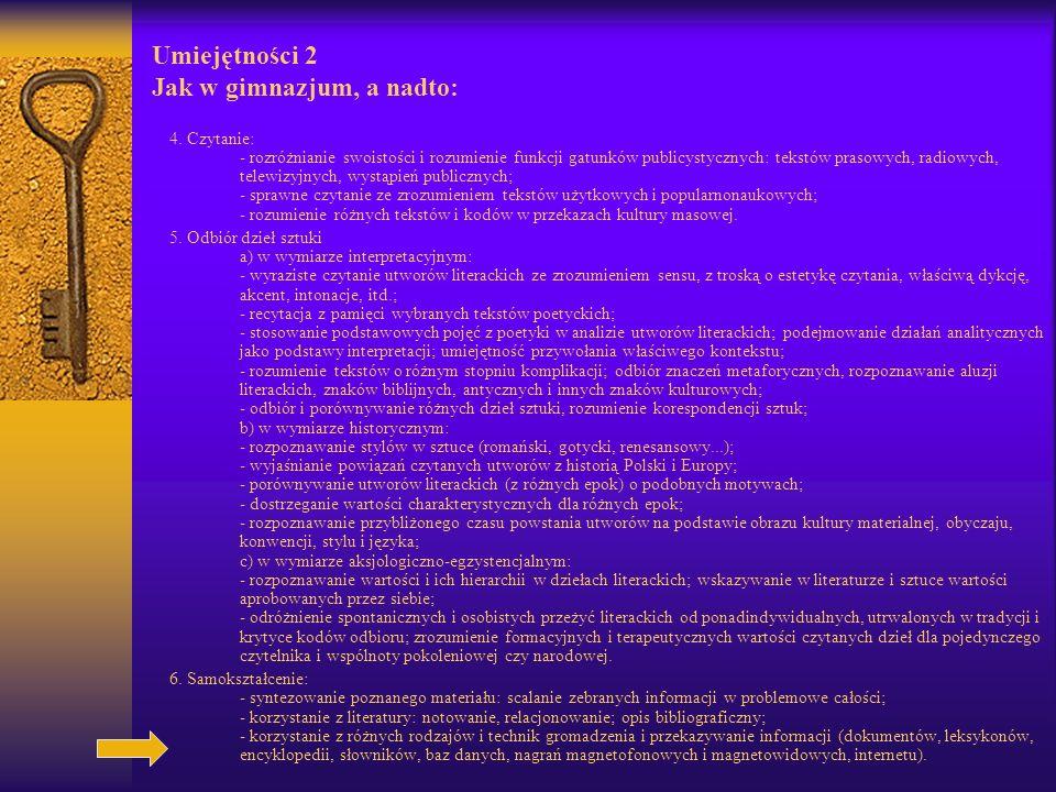 Umiejętności 2 Jak w gimnazjum, a nadto: 4.