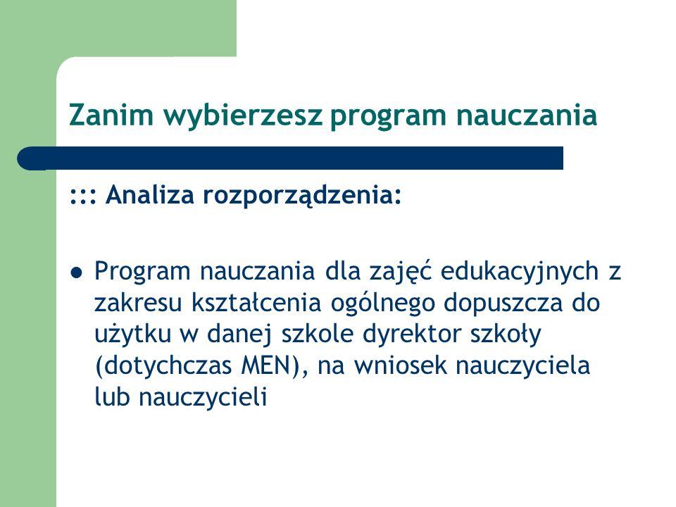 Zanim wybierzesz program nauczania ::: Analiza rozporządzenia: Program nauczania dla zajęć edukacyjnych z zakresu kształcenia ogólnego dopuszcza do uż