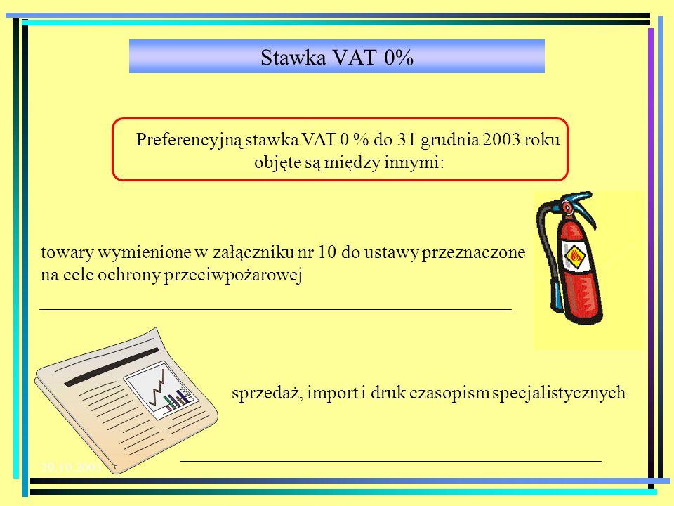 20.10.2003 Towary objęte stawką VAT 3% produkty ogrodnictwa z wyłączeniem owoców południowych oraz produkty hodowli surowce mleczarskie i mleko z prod