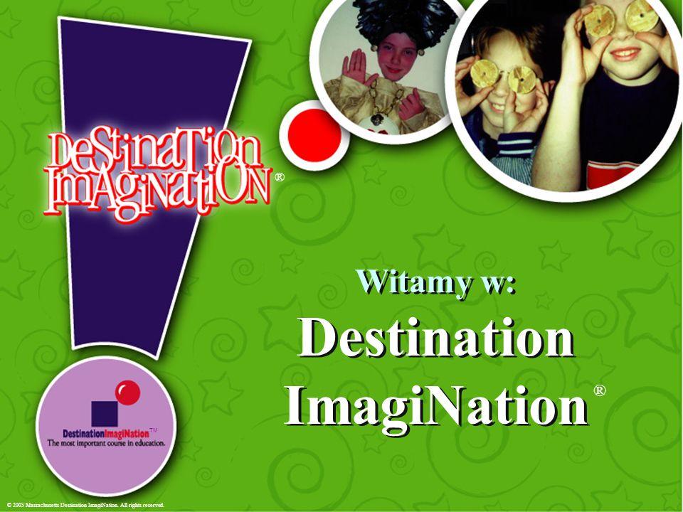 ® Czym jest Destination ImagiNation ® .