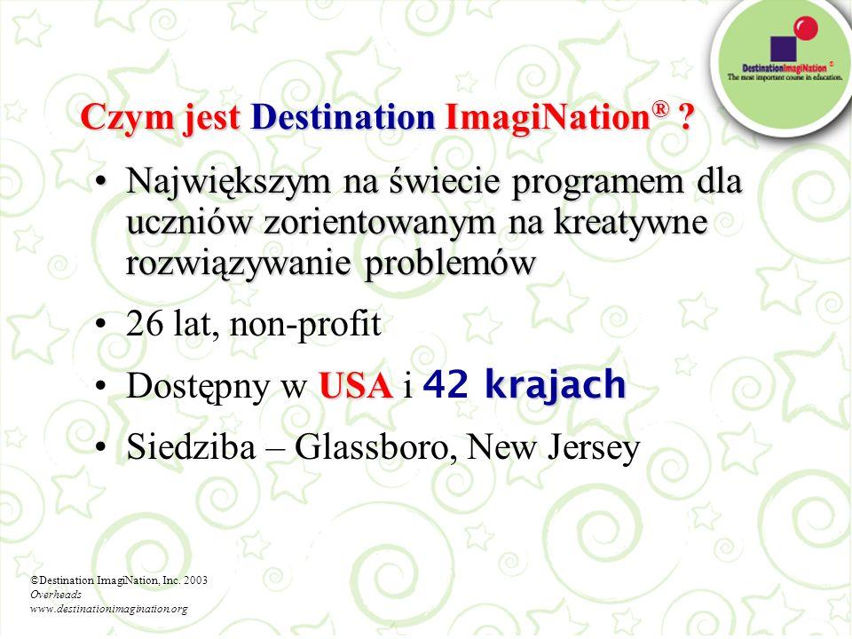 ® Czym jest Destination ImagiNation ® ? Największym na świecie programem dla uczniów zorientowanym na kreatywne rozwiązywanie problemówNajwiększym na