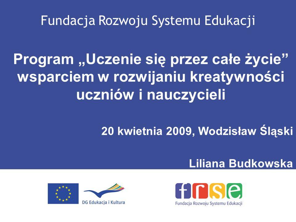 Fundacja Rozwoju Systemu Edukacji Program Uczenie się przez całe życie wsparciem w rozwijaniu kreatywności uczniów i nauczycieli 20 kwietnia 2009, Wod