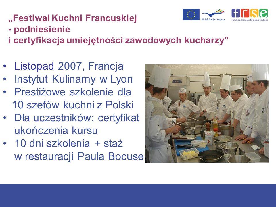 Festiwal Kuchni Francuskiej - podniesienie i certyfikacja umiejętności zawodowych kucharzy Listopad 2007, Francja Instytut Kulinarny w Lyon Prestiżowe