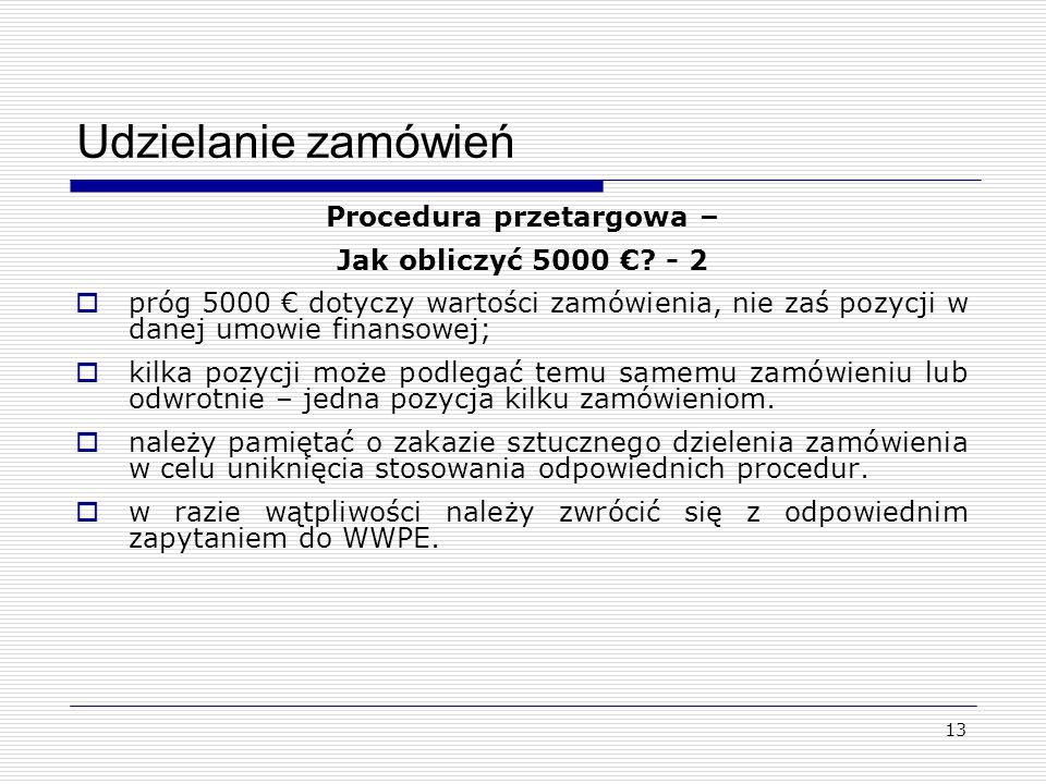 13 Udzielanie zamówień Procedura przetargowa – Jak obliczyć 5000 .
