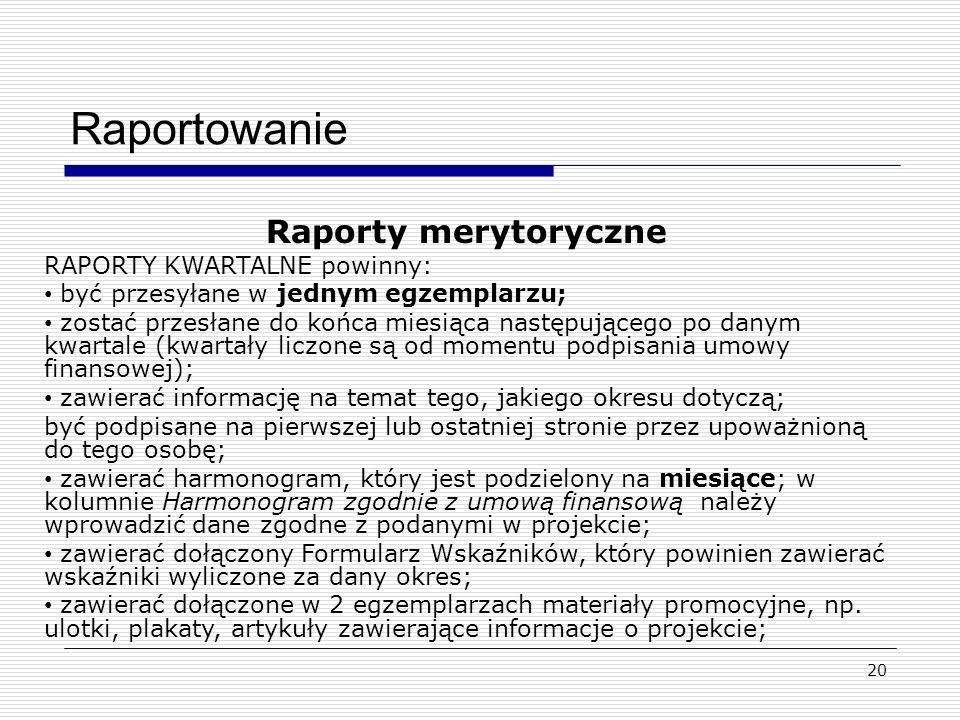 21 Raportowanie RAPORT KOŃCOWY powinien: być przesyłany w jednym egzemplarzu; zostać przesłany w ciągu dwóch miesięcy od dnia zakończenia projektu; być podpisany na pierwszej lub ostatniej stronie przez upoważnioną do tego osobę; zawierać harmonogram, który jest podzielony na miesiące; w kolumnie Harmonogram zgodnie z umową finansową należy wprowadzić dane zgodne z podanymi w projekcie; zawierać dołączony Formularz Wskaźników, który powinien zawierać wskaźniki wyliczone za cały okres realizacji projektu; zawierać dołączone w 2 egzemplarzach materiały promocyjne, np.