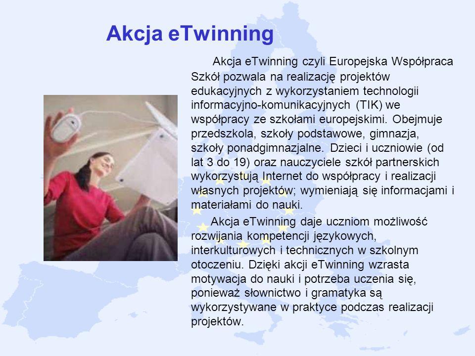 Akcja eTwinning Akcja eTwinning czyli Europejska Współpraca Szkół pozwala na realizację projektów edukacyjnych z wykorzystaniem technologii informacyj
