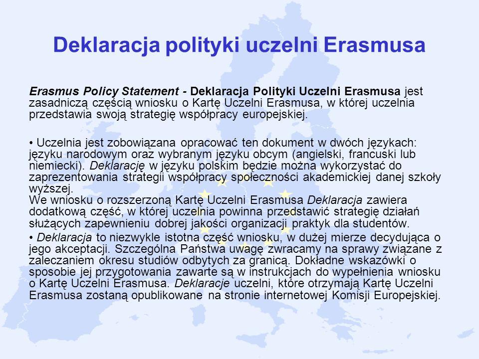 Deklaracja polityki uczelni Erasmusa Erasmus Policy Statement - Deklaracja Polityki Uczelni Erasmusa jest zasadniczą częścią wniosku o Kartę Uczelni E