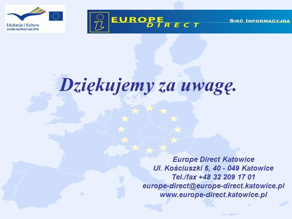 Dziękujemy za uwagę. Europe Direct Katowice Ul. Kościuszki 6, 40 - 049 Katowice Tel./fax +48 32 209 17 01 europe-direct@europe-direct.katowice.pl www.
