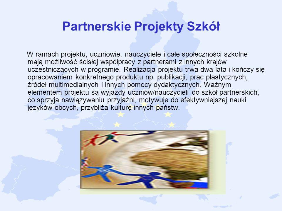 Partnerskie Projekty Szkół W ramach projektu, uczniowie, nauczyciele i całe społeczności szkolne mają możliwość ścisłej współpracy z partnerami z inny